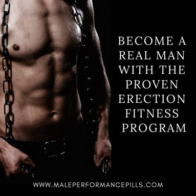 Become a REAL Man with the Proven Erection Fitness Program