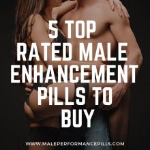 5 Top Rated Male Enhancement Pills To Buy 2019