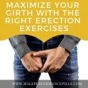 Maximize your Girth and Pleasure with the Right Erection Exercises
